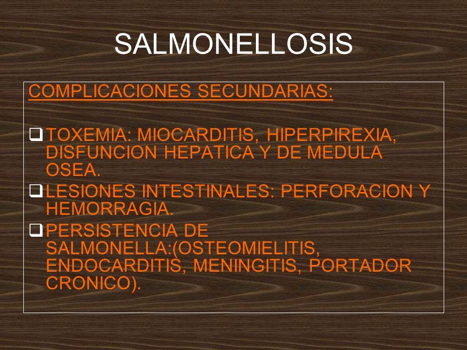 SALMONELLOSIS COMPLICACIONES SECUNDARIAS: