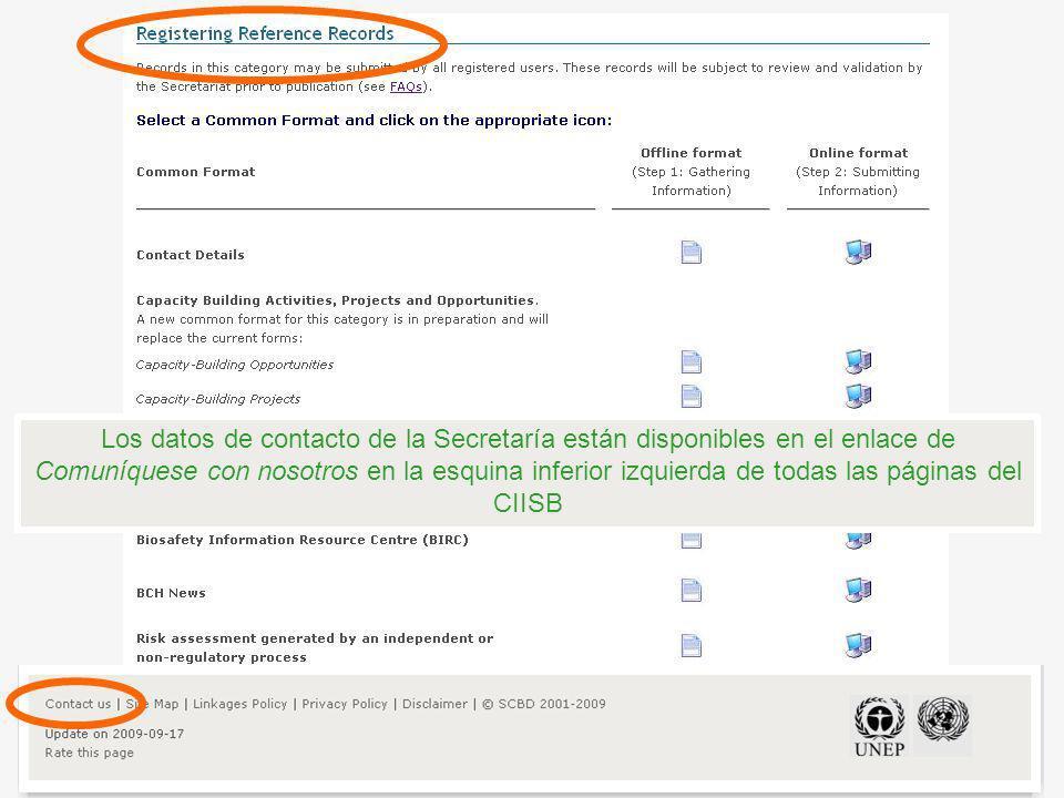 Los datos de contacto de la Secretaría están disponibles en el enlace de Comuníquese con nosotros en la esquina inferior izquierda de todas las páginas del CIISB