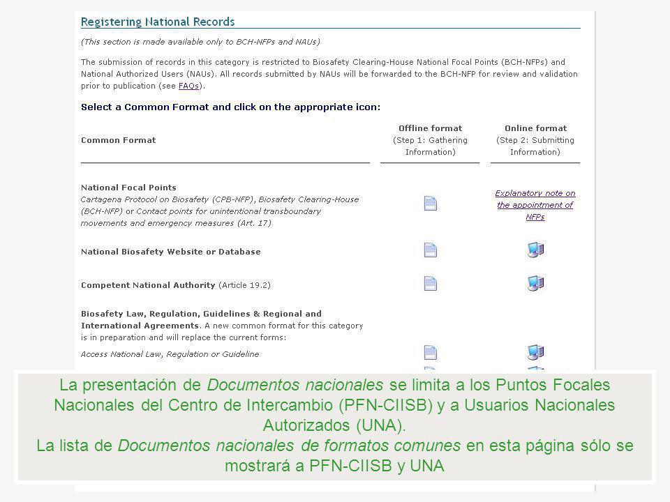 La presentación de Documentos nacionales se limita a los Puntos Focales Nacionales del Centro de Intercambio (PFN-CIISB) y a Usuarios Nacionales Autorizados (UNA).
