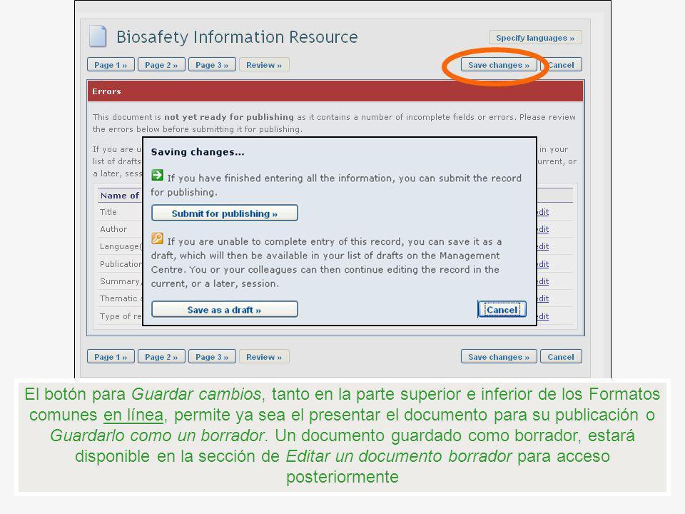 El botón para Guardar cambios, tanto en la parte superior e inferior de los Formatos comunes en línea, permite ya sea el presentar el documento para su publicación o Guardarlo como un borrador.