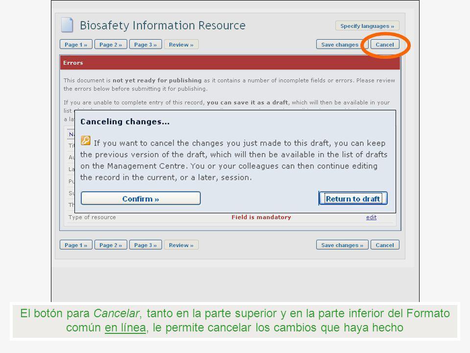 El botón para Cancelar, tanto en la parte superior y en la parte inferior del Formato común en línea, le permite cancelar los cambios que haya hecho