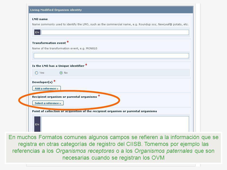 En muchos Formatos comunes algunos campos se refieren a la información que se registra en otras categorías de registro del CIISB.