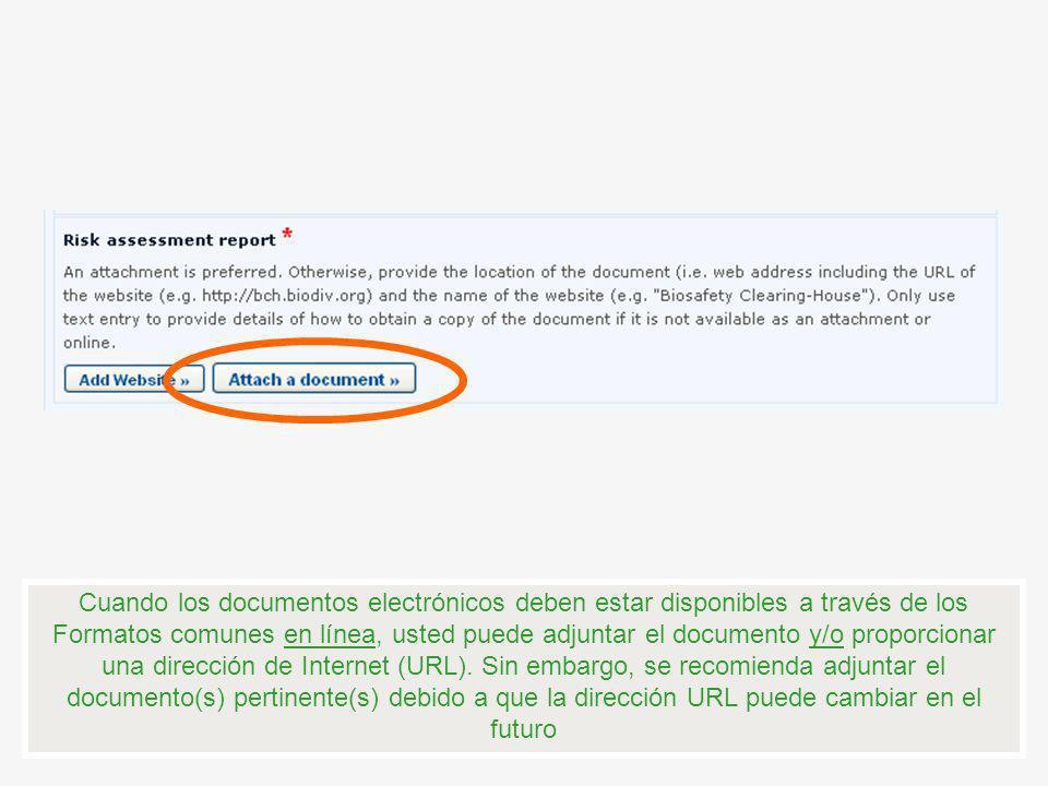 Cuando los documentos electrónicos deben estar disponibles a través de los Formatos comunes en línea, usted puede adjuntar el documento y/o proporcionar una dirección de Internet (URL).
