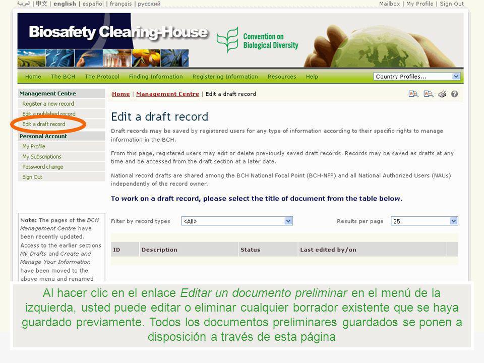 Al hacer clic en el enlace Editar un documento preliminar en el menú de la izquierda, usted puede editar o eliminar cualquier borrador existente que se haya guardado previamente.