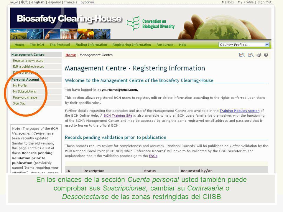 En los enlaces de la sección Cuenta personal usted también puede comprobar sus Suscripciones, cambiar su Contraseña o Desconectarse de las zonas restringidas del CIISB