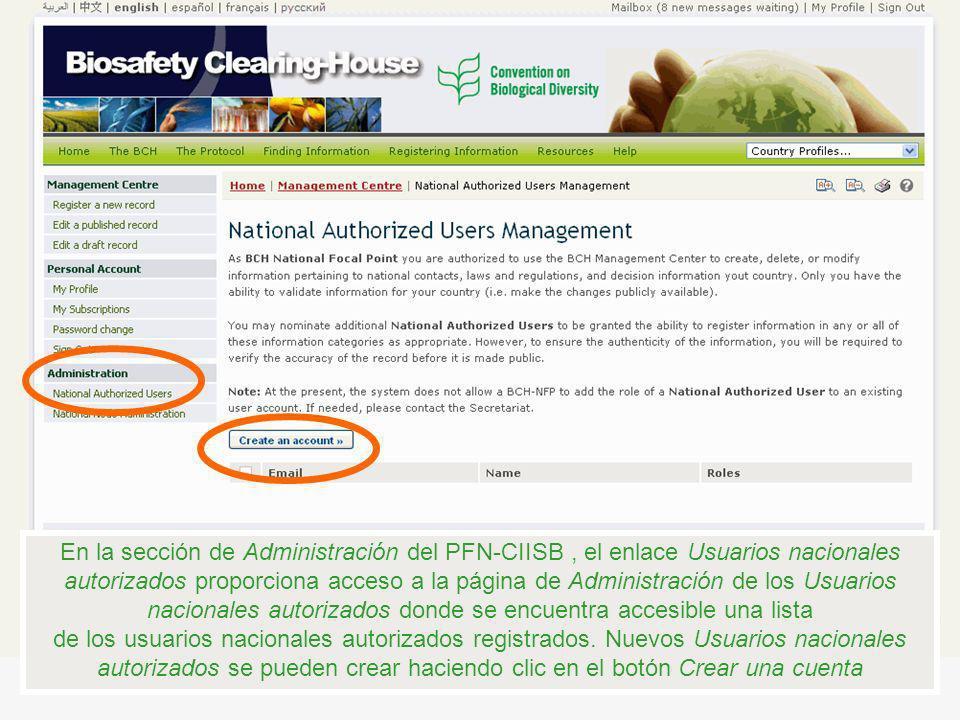 En la sección de Administración del PFN-CIISB , el enlace Usuarios nacionales autorizados proporciona acceso a la página de Administración de los Usuarios nacionales autorizados donde se encuentra accesible una lista de los usuarios nacionales autorizados registrados.