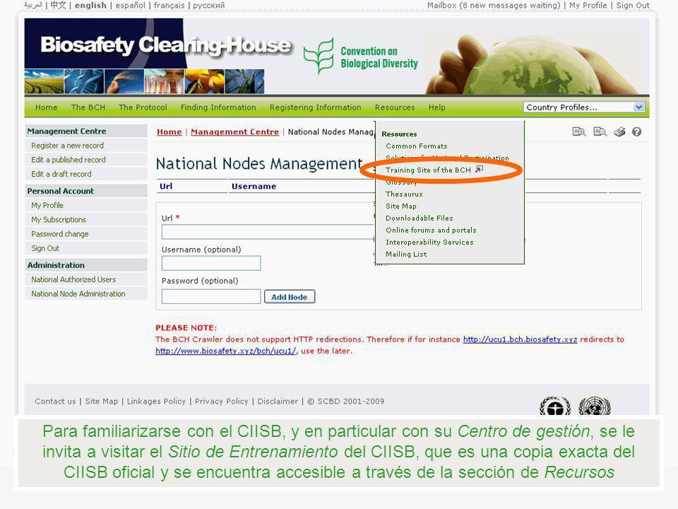 Para familiarizarse con el CIISB, y en particular con su Centro de gestión, se le invita a visitar el Sitio de Entrenamiento del CIISB, que es una copia exacta del CIISB oficial y se encuentra accesible a través de la sección de Recursos
