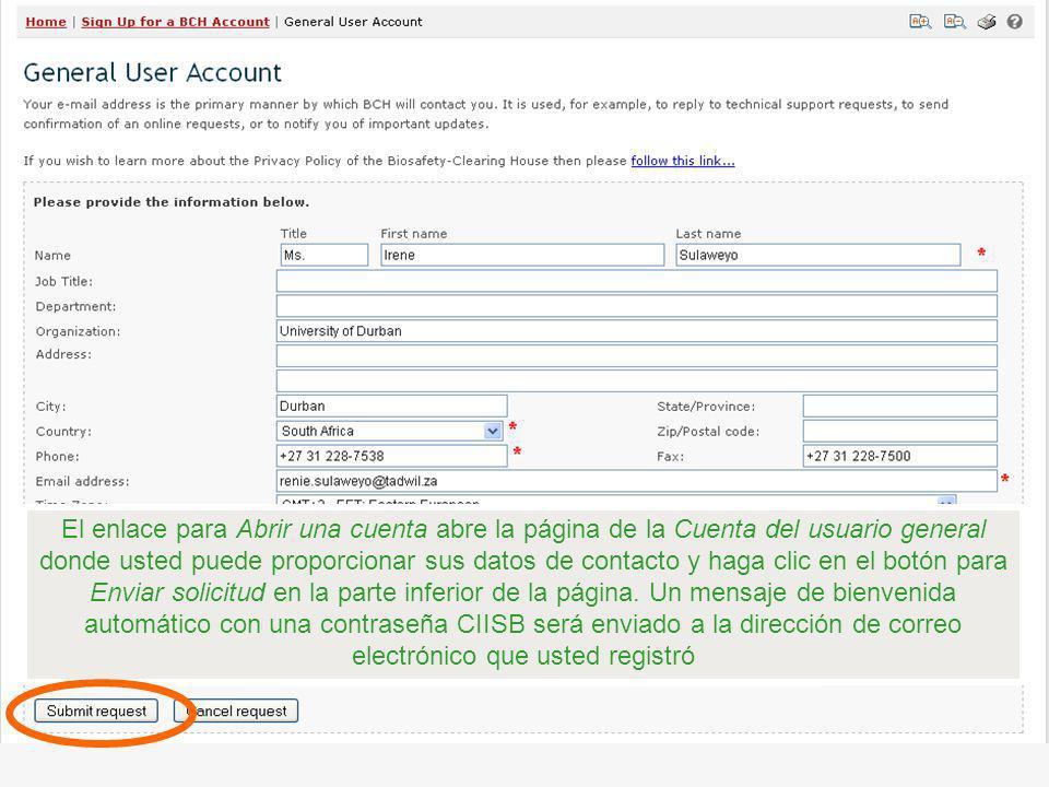 El enlace para Abrir una cuenta abre la página de la Cuenta del usuario general donde usted puede proporcionar sus datos de contacto y haga clic en el botón para Enviar solicitud en la parte inferior de la página.