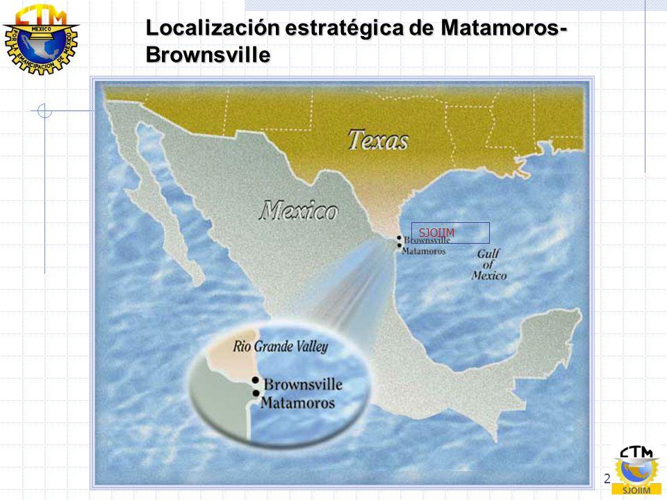Localización estratégica de Matamoros-Brownsville