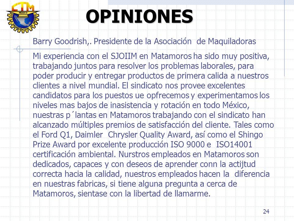 OPINIONES Barry Goodrish,. Presidente de la Asociación de Maquiladoras