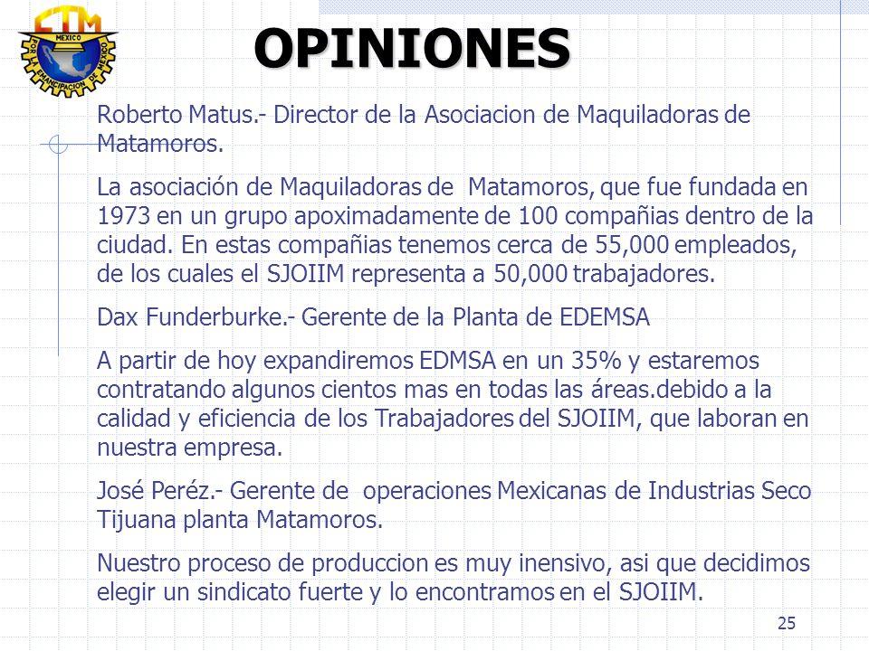 OPINIONES Roberto Matus.- Director de la Asociacion de Maquiladoras de Matamoros.