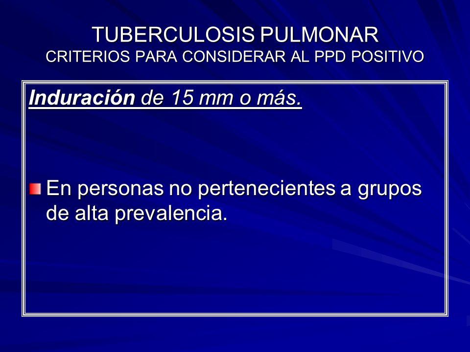 TUBERCULOSIS PULMONAR CRITERIOS PARA CONSIDERAR AL PPD POSITIVO