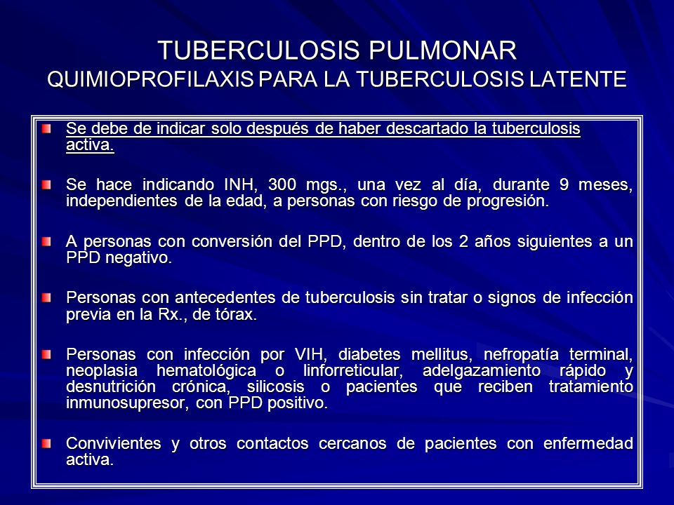 TUBERCULOSIS PULMONAR QUIMIOPROFILAXIS PARA LA TUBERCULOSIS LATENTE