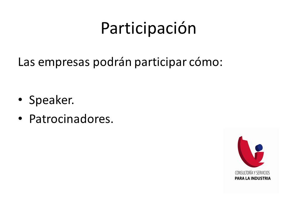 Participación Las empresas podrán participar cómo: Speaker.