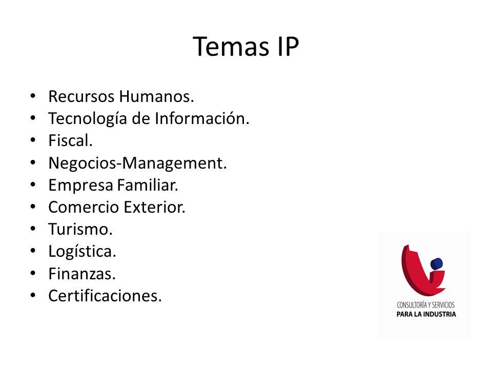 Temas IP Recursos Humanos. Tecnología de Información. Fiscal.