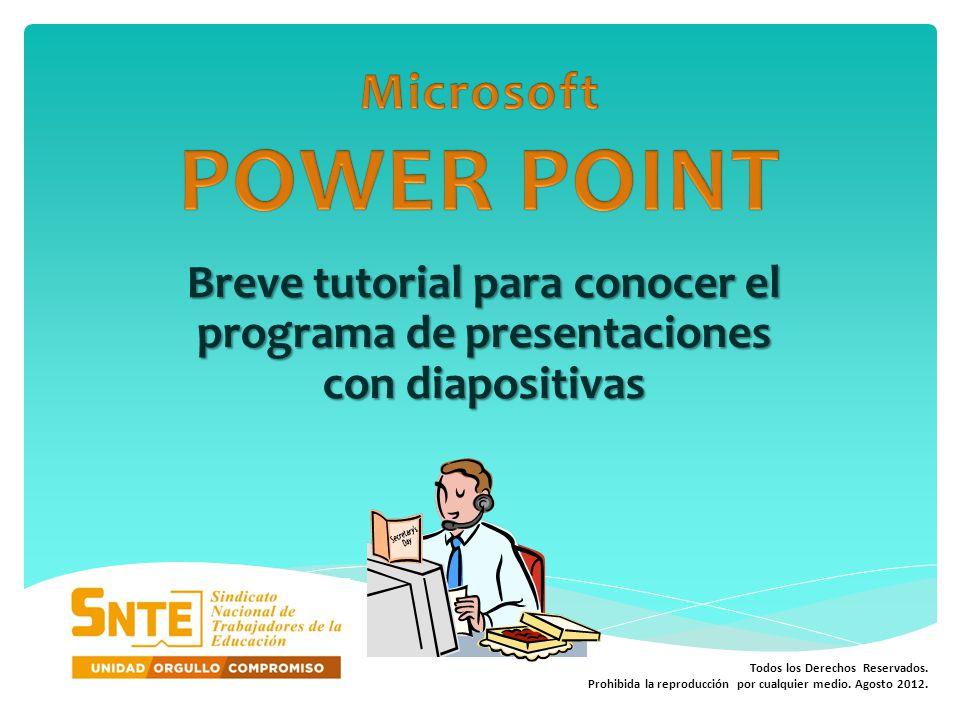Microsoft POWER POINT Breve tutorial para conocer el programa de presentaciones con diapositivas