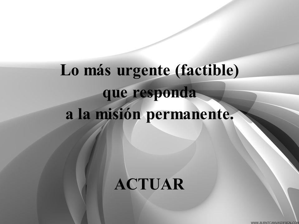 Lo más urgente (factible)