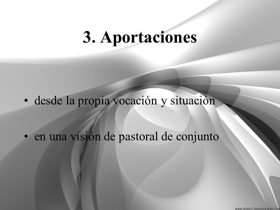 3. Aportaciones desde la propia vocación y situación