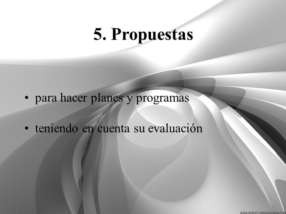 5. Propuestas para hacer planes y programas