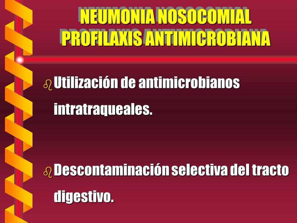 NEUMONIA NOSOCOMIAL PROFILAXIS ANTIMICROBIANA