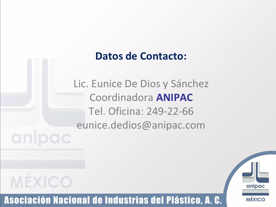 Datos de Contacto: Lic. Eunice De Dios y Sánchez Coordinadora ANIPAC Tel.