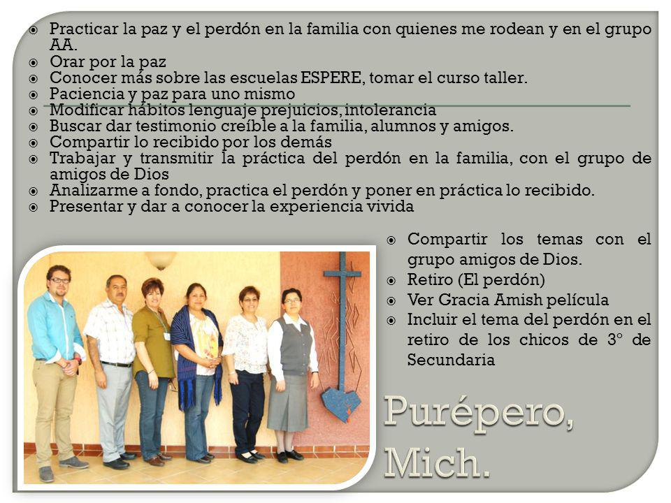 Practicar la paz y el perdón en la familia con quienes me rodean y en el grupo AA.