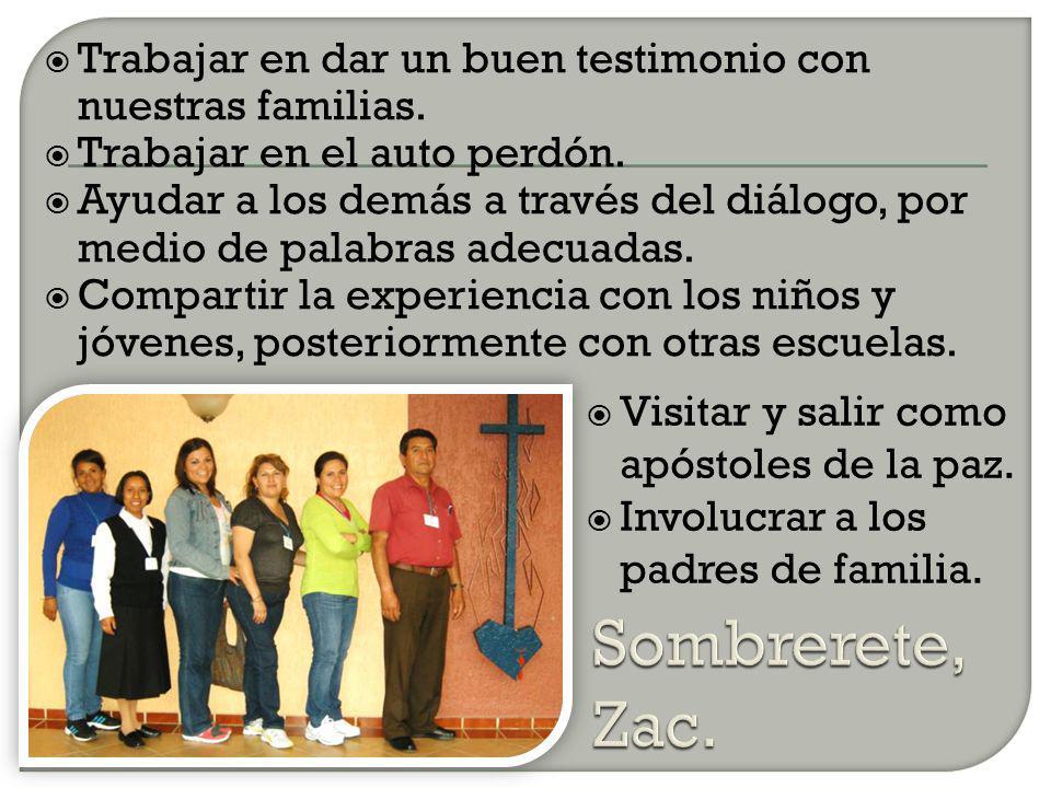 Trabajar en dar un buen testimonio con nuestras familias.