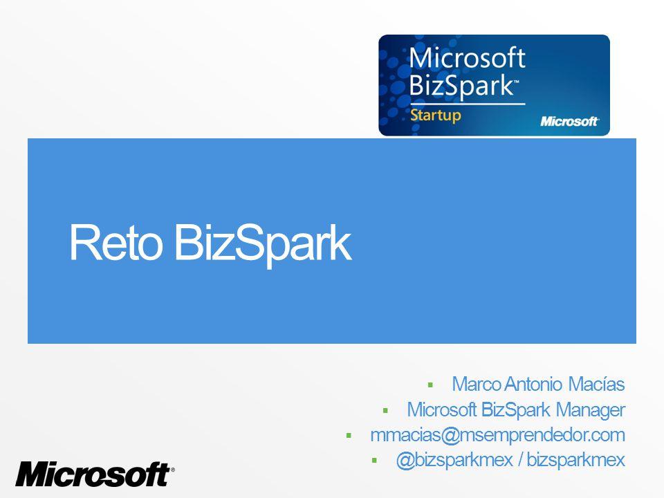 Reto BizSpark Marco Antonio Macías Microsoft BizSpark Manager