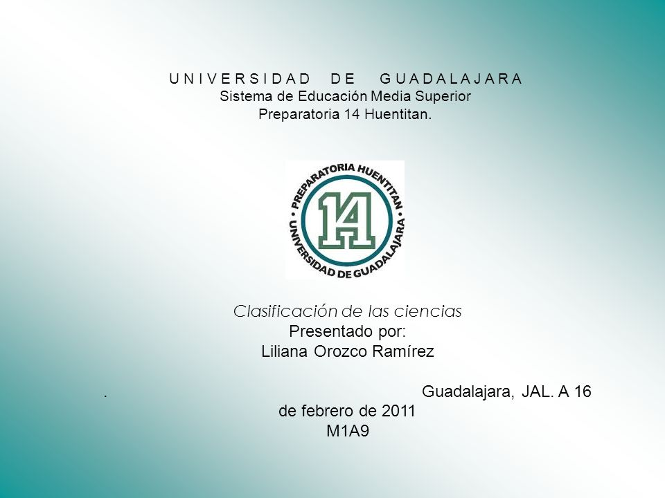 Clasificación de las ciencias Presentado por: Liliana Orozco Ramírez