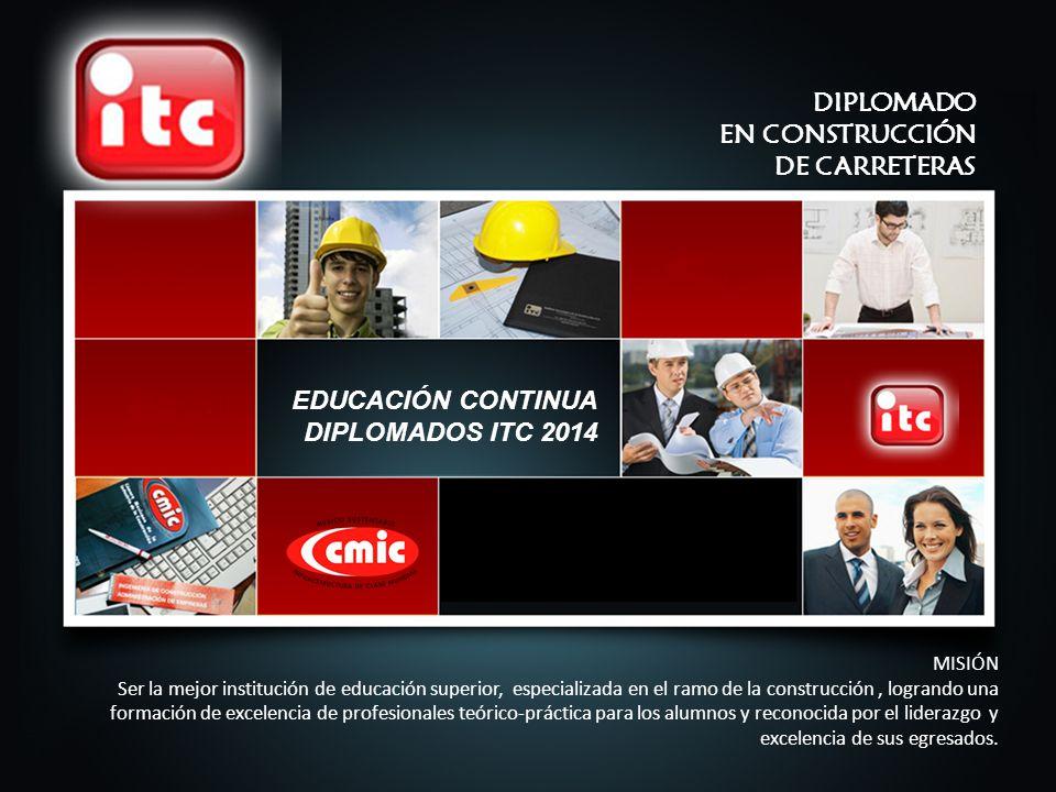 DIPLOMADO EN CONSTRUCCIÓN DE CARRETERAS EDUCACIÓN CONTINUA