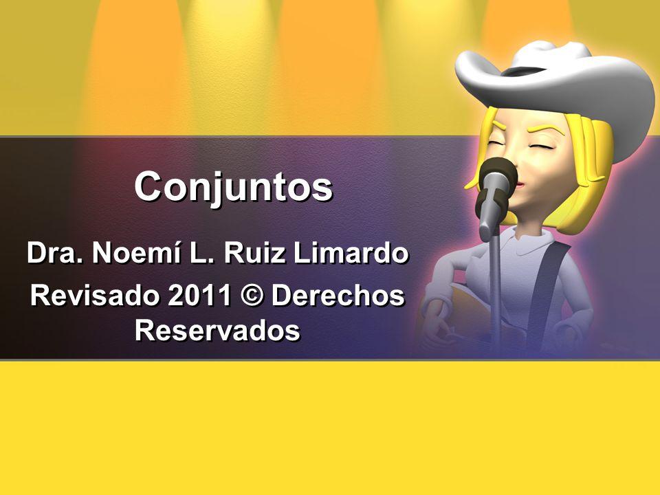 Dra. Noemí L. Ruiz Limardo Revisado 2011 © Derechos Reservados