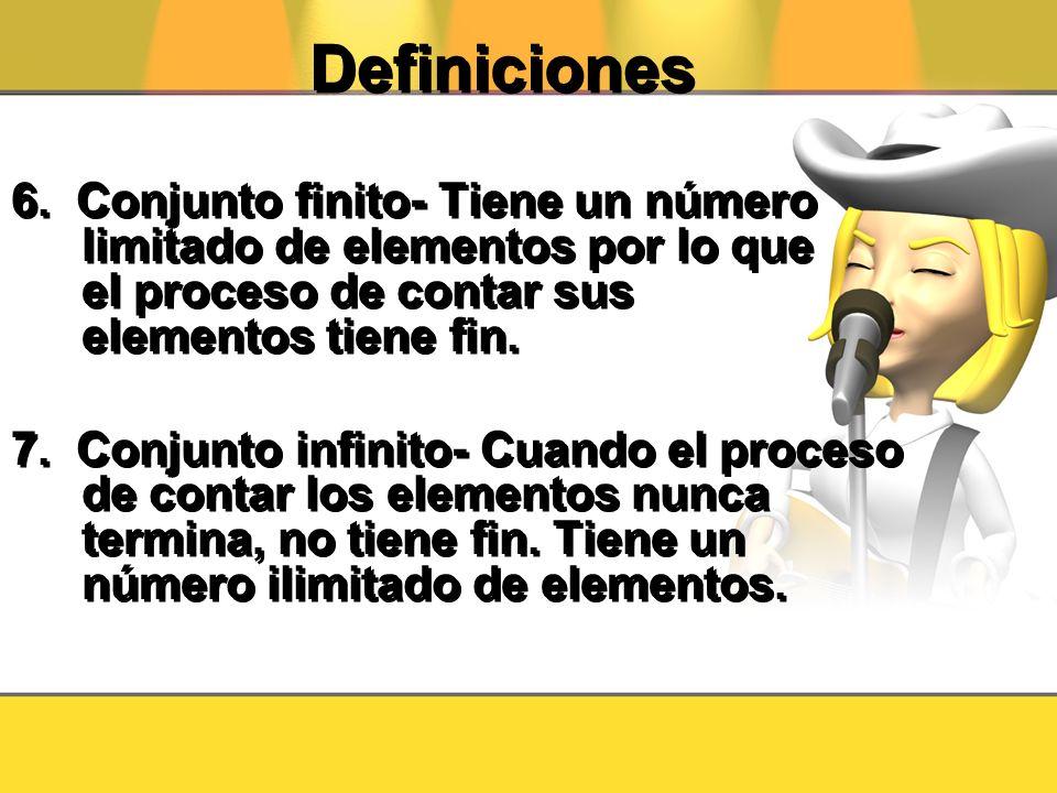 Definiciones6. Conjunto finito- Tiene un número limitado de elementos por lo que el proceso de contar sus elementos tiene fin.