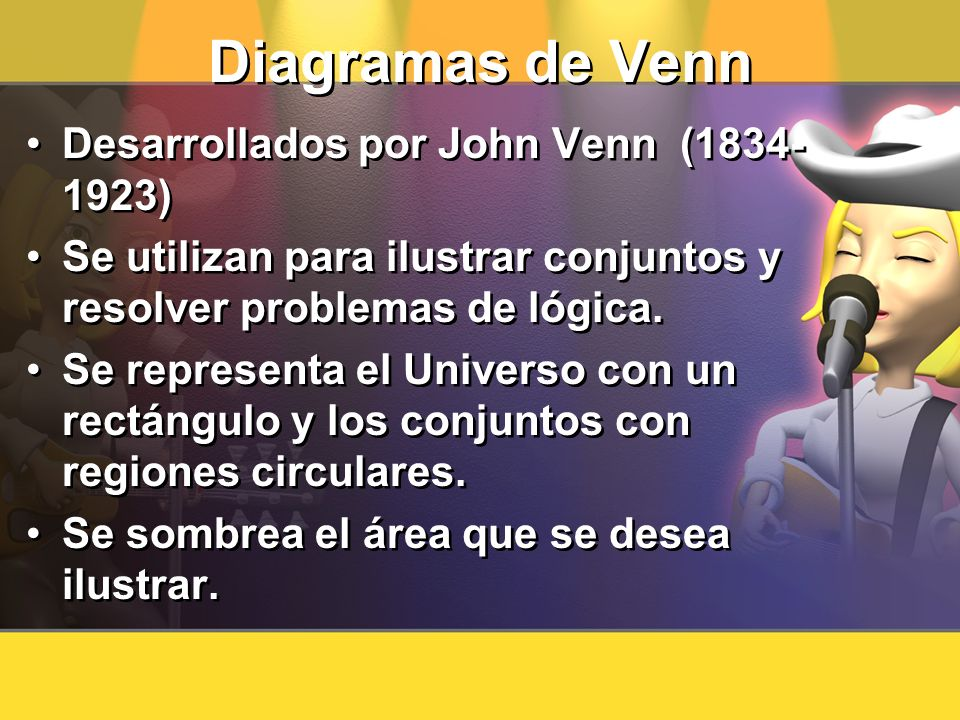 Diagramas de Venn Desarrollados por John Venn (1834-1923)