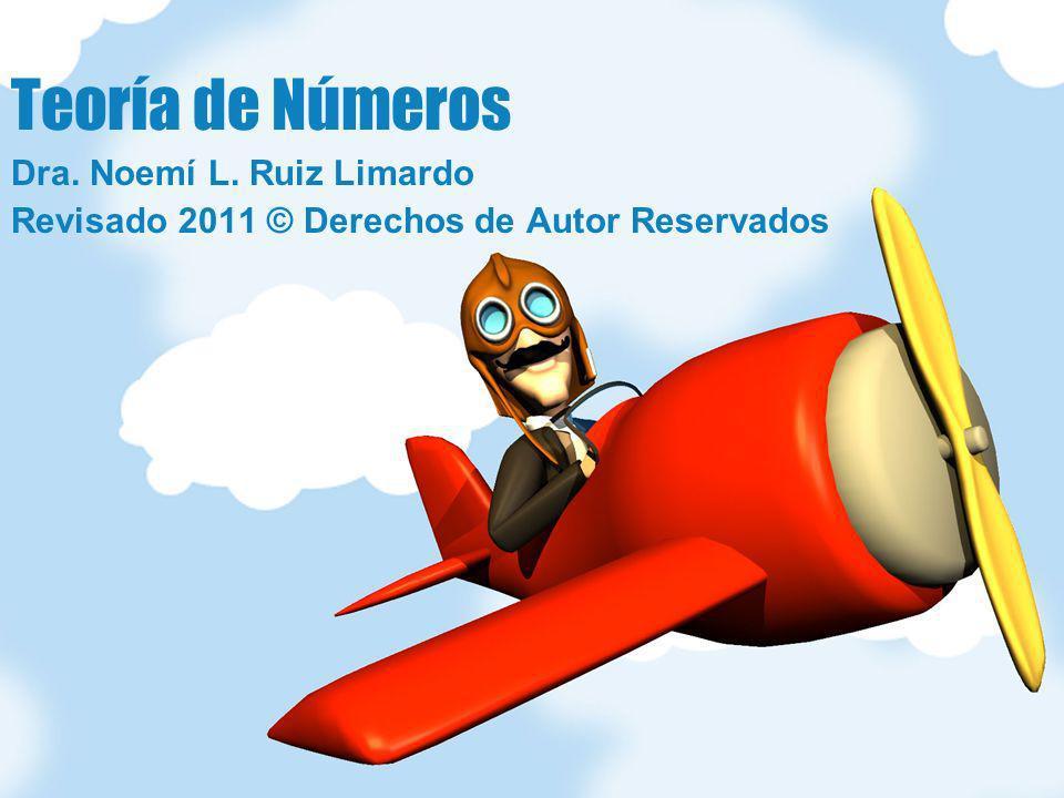 Teoría de Números Dra. Noemí L. Ruiz Limardo