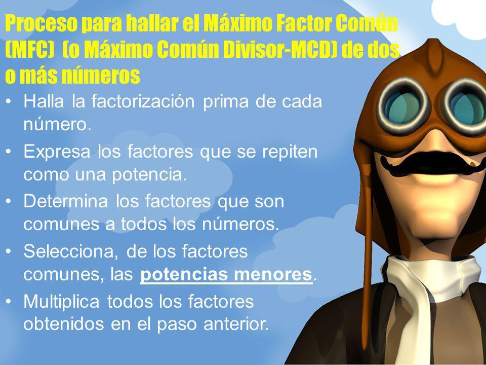 Proceso para hallar el Máximo Factor Común (MFC) (o Máximo Común Divisor-MCD) de dos o más números
