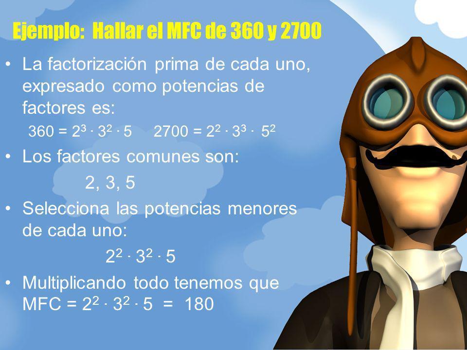 Ejemplo: Hallar el MFC de 360 y 2700