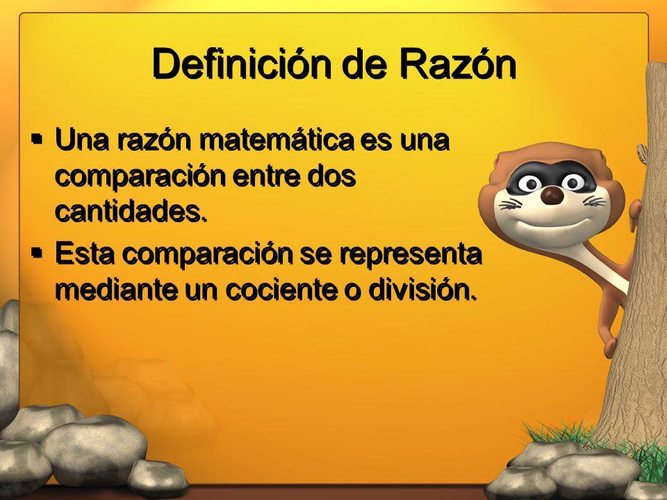 Definición de Razón Una razón matemática es una comparación entre dos cantidades.