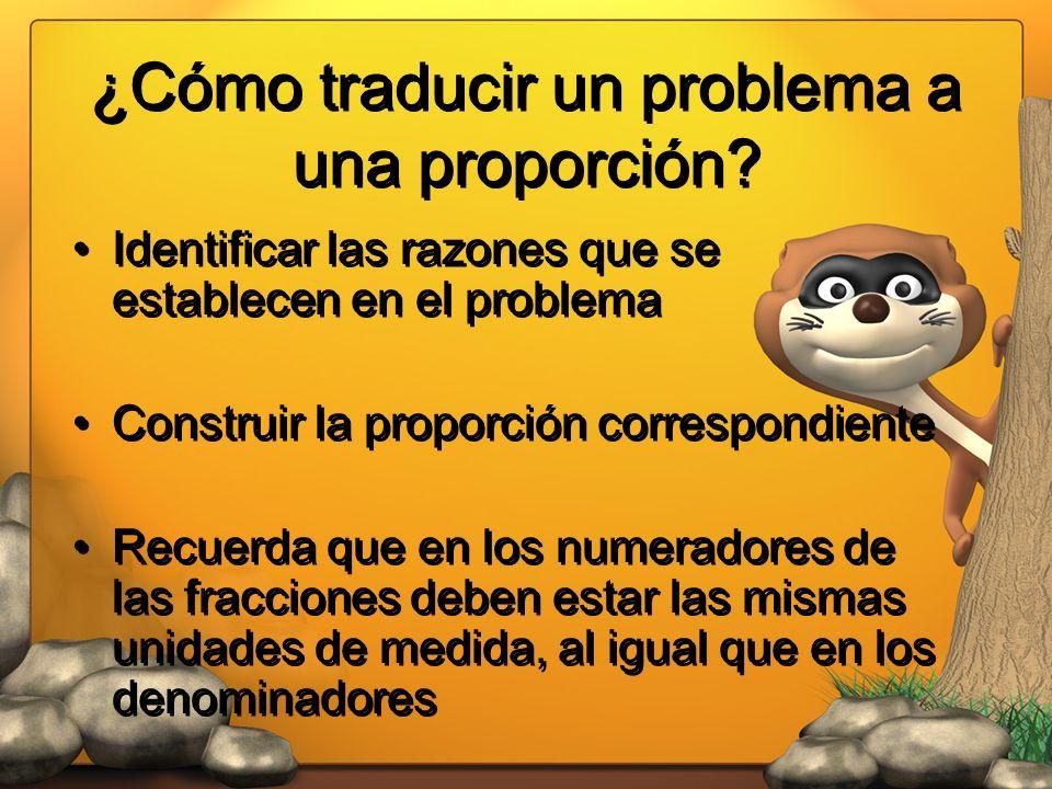 ¿Cómo traducir un problema a una proporción