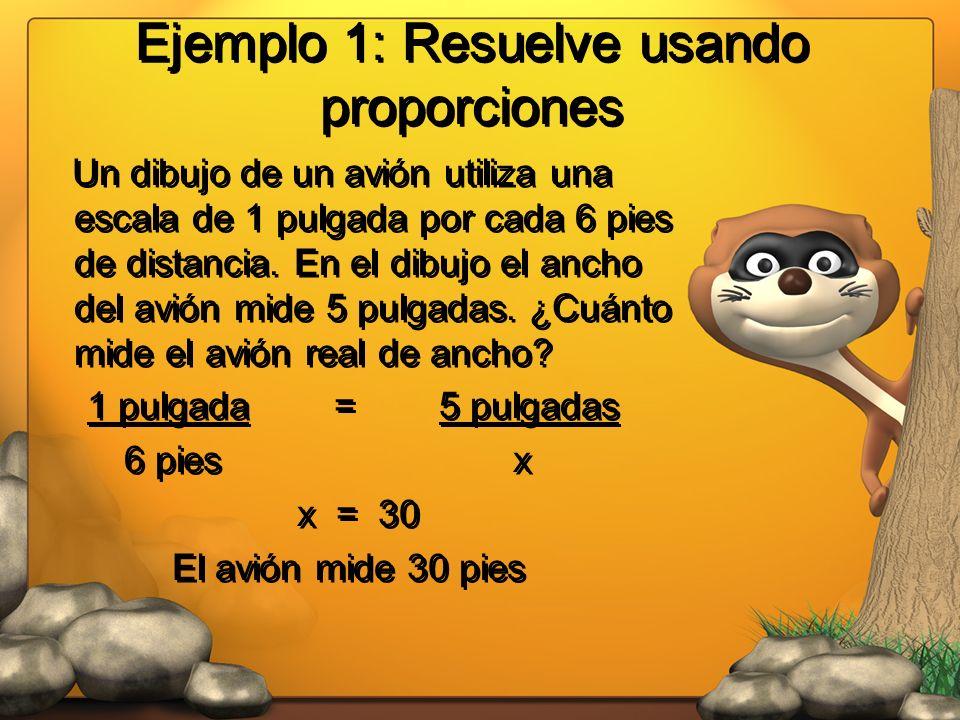 Ejemplo 1: Resuelve usando proporciones