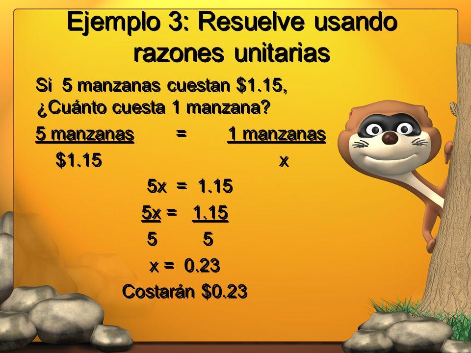 Ejemplo 3: Resuelve usando razones unitarias