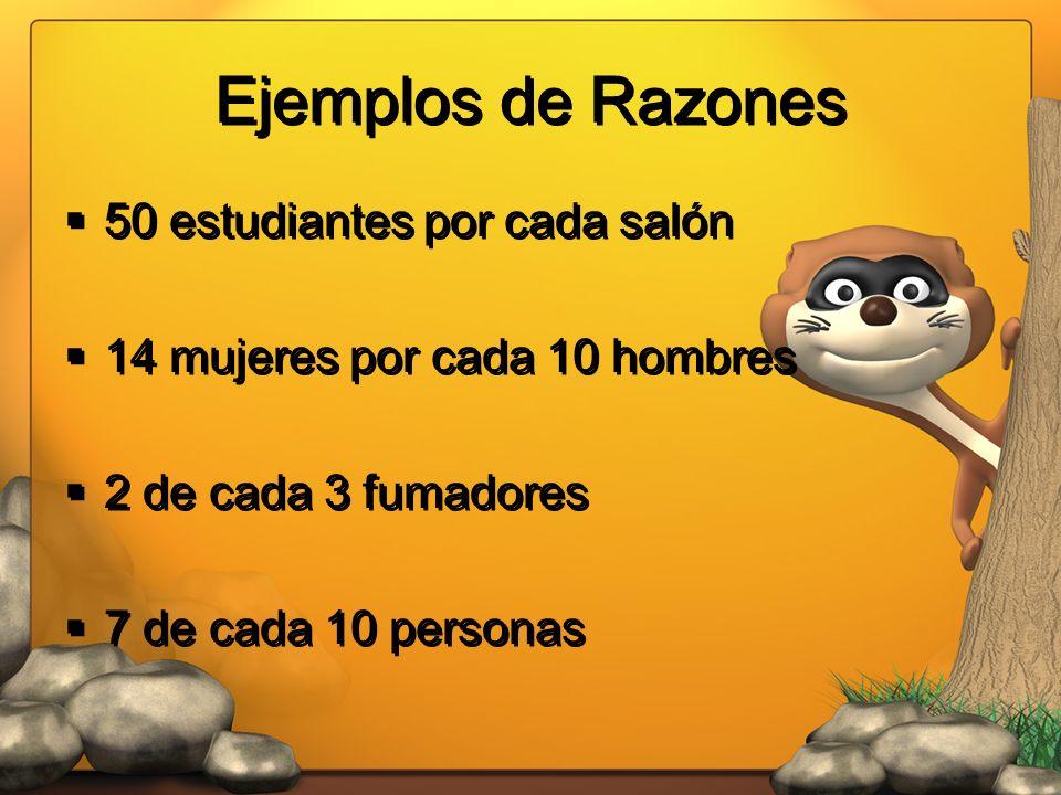 Ejemplos de Razones 50 estudiantes por cada salón