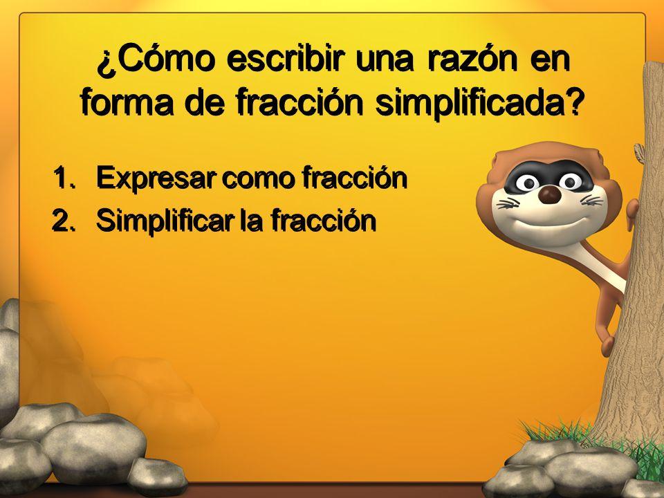 ¿Cómo escribir una razón en forma de fracción simplificada