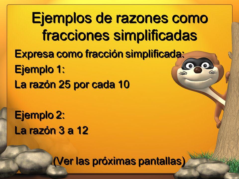 Ejemplos de razones como fracciones simplificadas