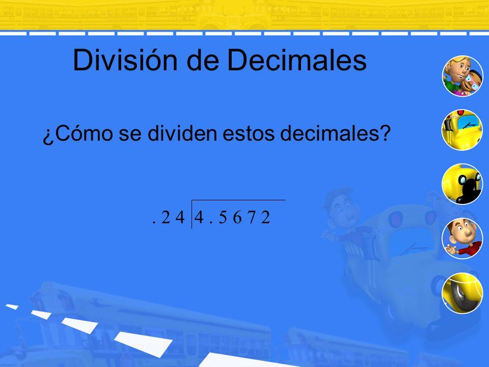 División de Decimales ¿Cómo se dividen estos decimales