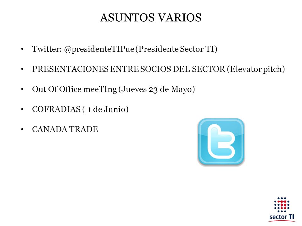 ASUNTOS VARIOS Twitter: @presidenteTIPue (Presidente Sector TI)