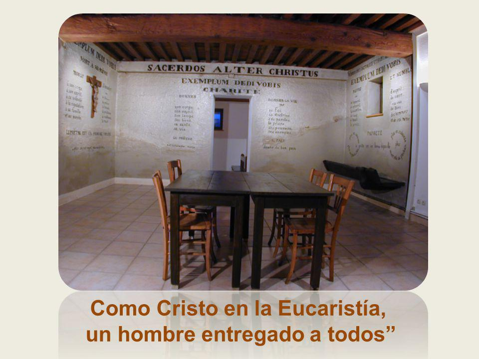 Como Cristo en la Eucaristía, un hombre entregado a todos
