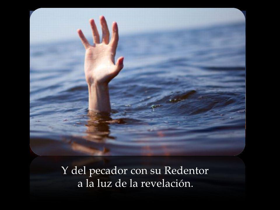Y del pecador con su Redentor