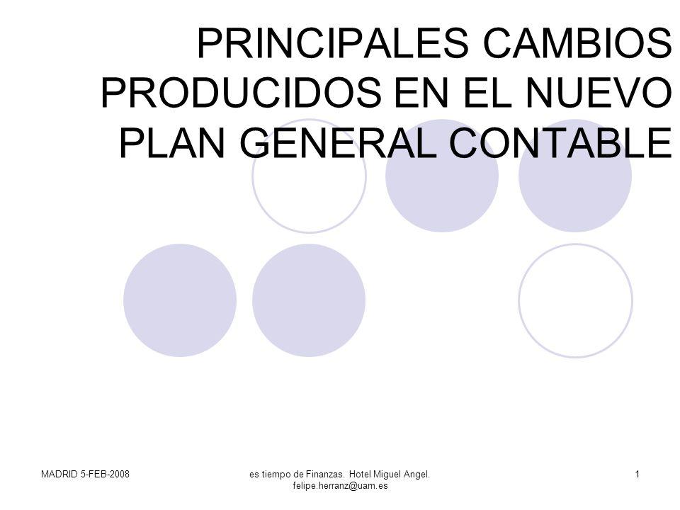PRINCIPALES CAMBIOS PRODUCIDOS EN EL NUEVO PLAN GENERAL CONTABLE