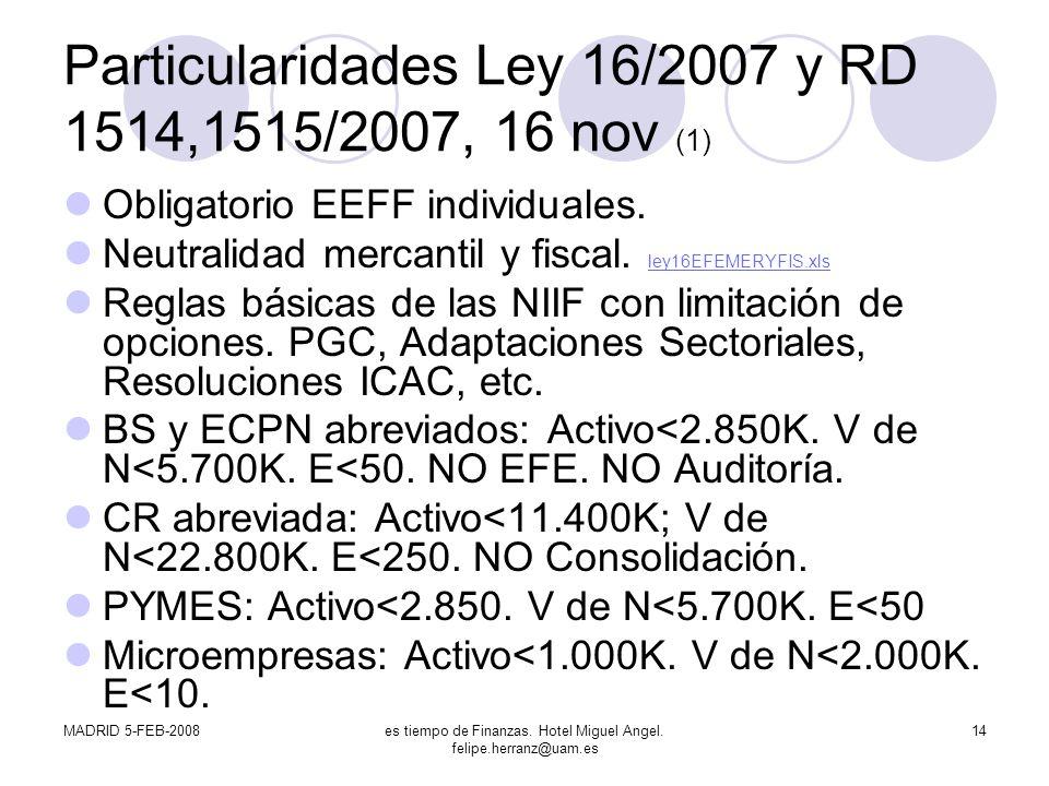 Particularidades Ley 16/2007 y RD 1514,1515/2007, 16 nov (1)