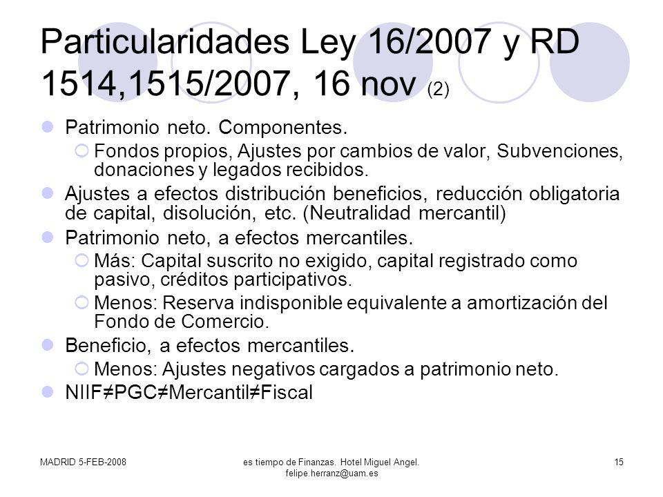 Particularidades Ley 16/2007 y RD 1514,1515/2007, 16 nov (2)